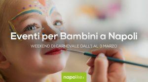 Eventi per bambini a Napoli nel weekend di Carnvevale dall'1 al 3 marzo 2019