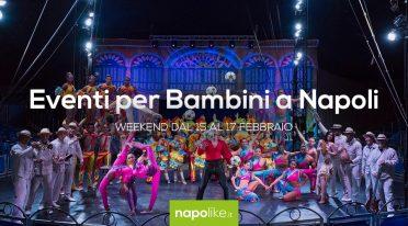 Eventi per bambini a Napoli nel weekend dal 15 al 17 febbraio 2019