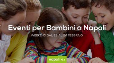 Veranstaltungen für Kinder in Neapel am Wochenende von 22 zu 24 Februar 2019