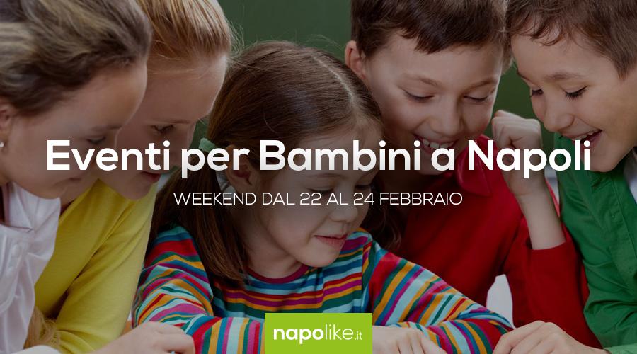 Événements pour les enfants à Naples pendant le week-end de 22 à 24 Février 2019