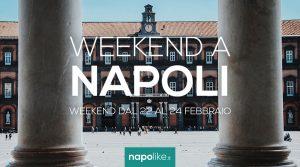 Napoli nel weekend dal 22 al 24 febbraio 2019
