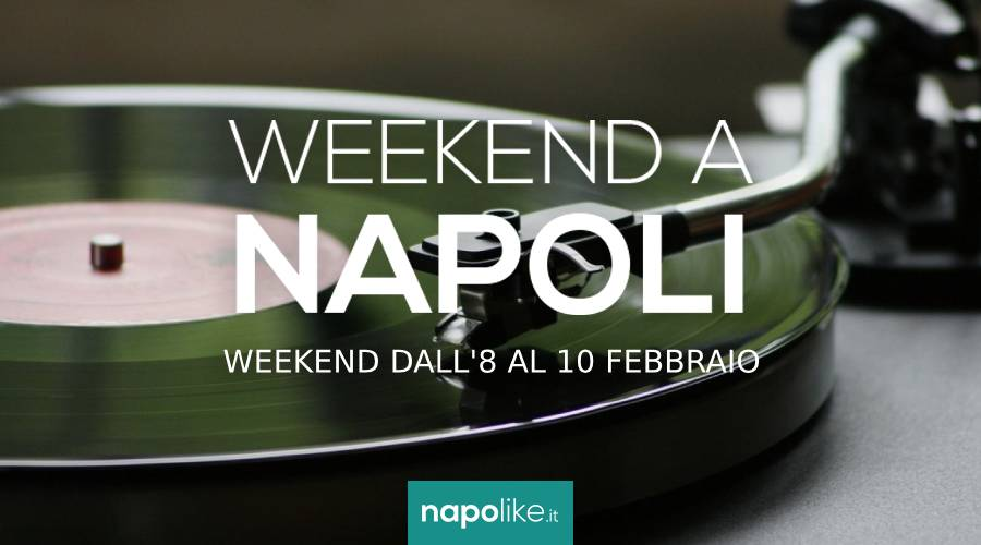 Events in Naples during the weekend from 8 to 10 February 2019