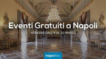 Eventi gratuiti a Napoli nel weekend dall'8 al 10 marzo 2019