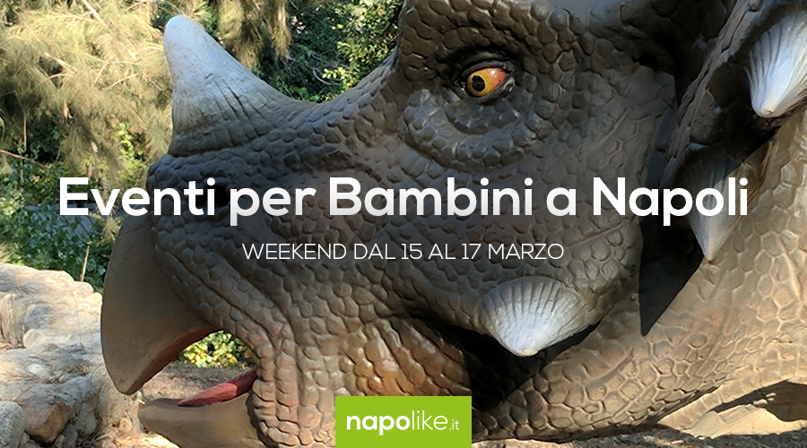 Events for children in Naples in the weekend from 15 to 17 in March 2019
