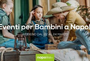 Events for children in Naples in the weekend from 22 to 24 in March 2019
