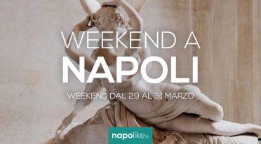 Eventi a Napoli nel weekend dal 29 al 31 marzo 2019