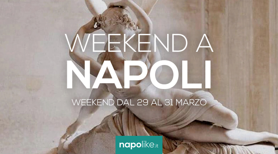 Événements à Naples pendant le week-end de 29 à 31 en mars 2019