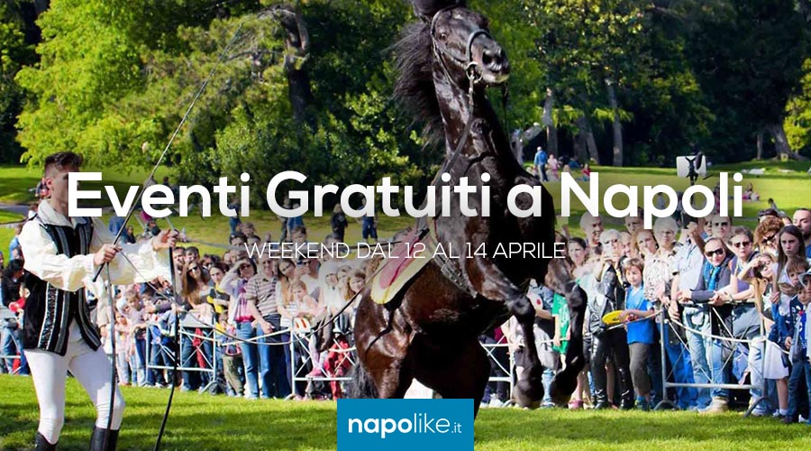 Free events in Naples during the weekend from 12 to 14 on April 2019