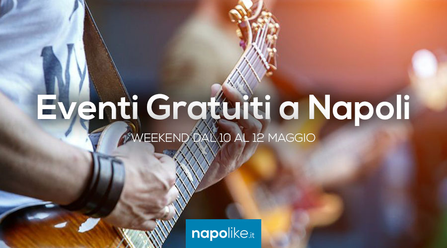 Événements gratuits à Naples pendant le week-end de 10 à 12 May 2019