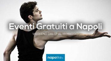 Eventi gratuiti a Napoli nel weekend dal 17 al 19 maggio 2019