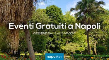 Eventi gratuiti a Napoli nel weekend dal 3 al 5 maggio 2019
