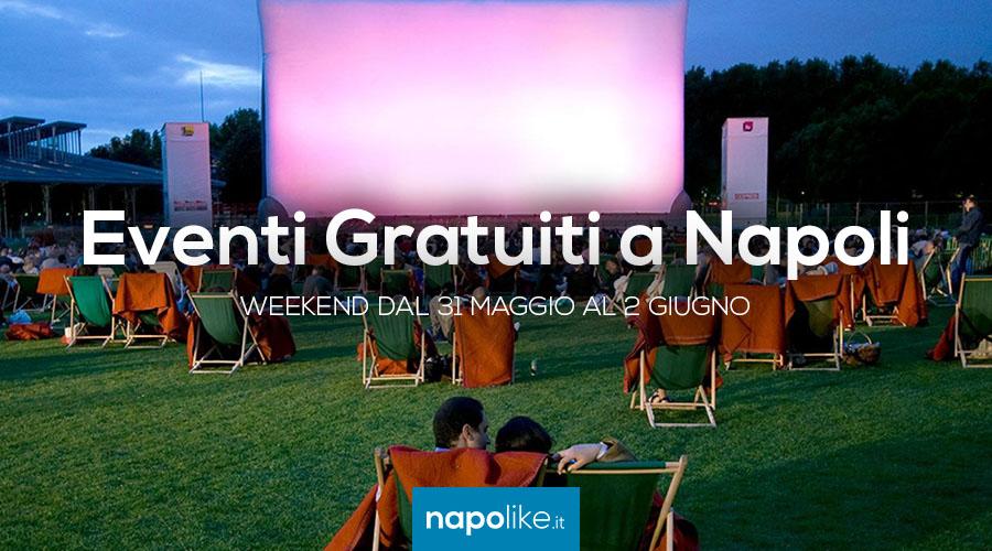 Eventi gratuiti a Napoli nel weekend dal 31 maggio al 2 giugno 2019