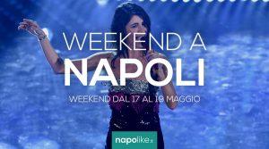 Eventi a Napoli nel weekend dal 17 al 19 maggio 2019