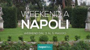Eventi a Napoli nel weekend dal 3 al 5 maggio 2019