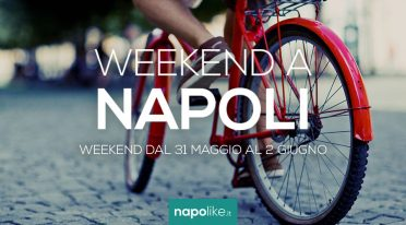 Eventi a Napoli nel weekend dal 31 maggio al 2 giugno 2019