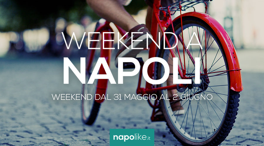 Events in Naples over the weekend from 31 May to 2 June 2019