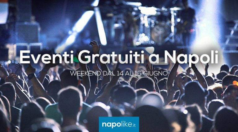 Free events in Naples during the weekend from 14 to 16 on June 2019