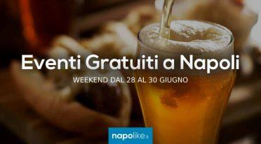 Eventi gratuiti a Napoli nel weekend dal 28 al 30 giugno 2019
