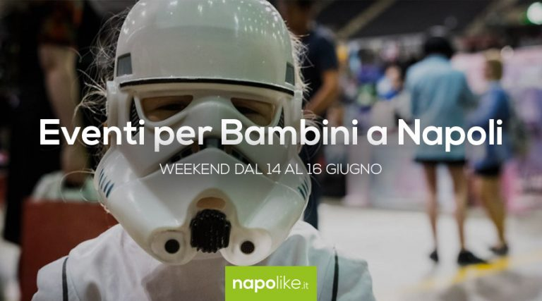 Events for children in Naples during the weekend from 14 to 16 on June 2019