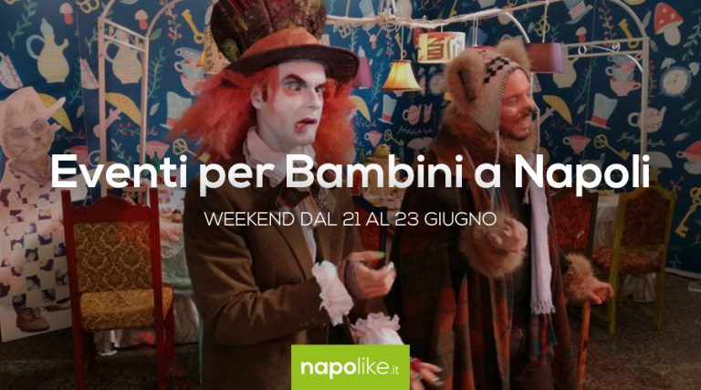 Events for children in Naples during the weekend from 21 to 23 on June 2019