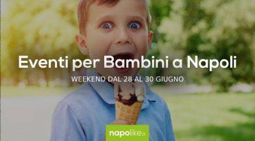 Veranstaltungen für Kinder in Neapel am Wochenende von 28 zu 30 am Juni 2019