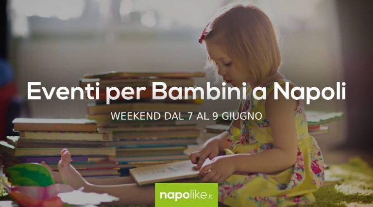 Evénements pour les enfants à Naples pendant le week-end de 7 à 9 le juin 2019