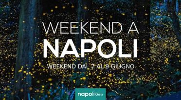 Events in Naples during the weekend from 7 to 9 on June 2019