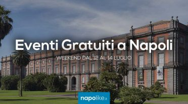 Événements gratuits à Naples pendant le week-end de 12 à 14 July 2019