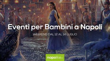 Eventi per bambini a Napoli nel weekend dal 12 al 14 luglio 2019