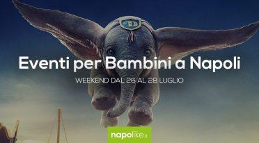 Eventi per bambini a Napoli nel weekend dal 26 al 28 luglio 2019