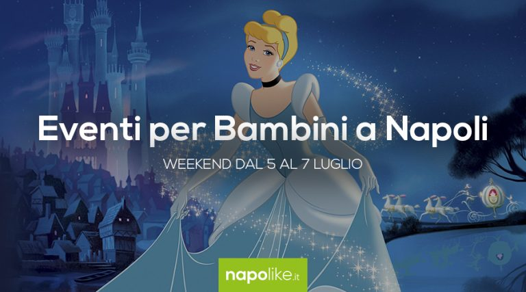 Events for children in Naples during the weekend from 5 to 7 July 2019