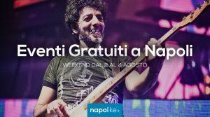 Eventi gratuiti a Napoli nel weekend dal 2 al 4 agosto 2019