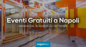 Eventi gratuiti a Napoli nel weekend dal 30 agosto all'1 settembre 2019