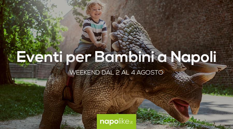 Eventi per bambini a Napoli nel weekend dal 2 al 4 agosto 2019