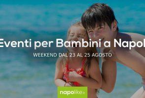 أحداث للأطفال في نابولي خلال عطلة نهاية الأسبوع من 23 إلى 25 August 2019