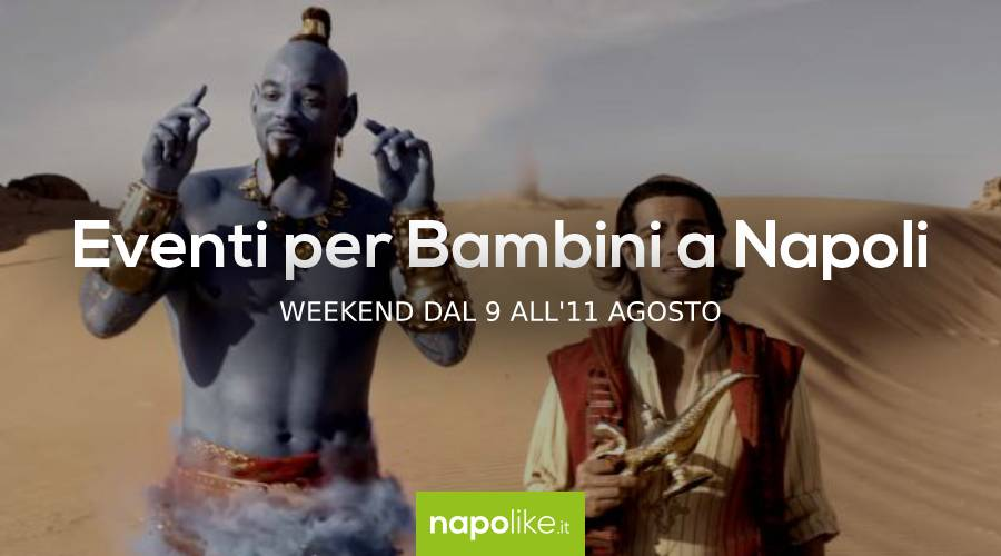 Eventi per bambini a Napoli nel weekend dal 9 all'11 agosto 2019