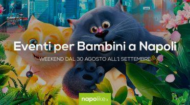 Eventi per bambini a Napoli nel weekend dal 30 agosto all'1 settembre 2019