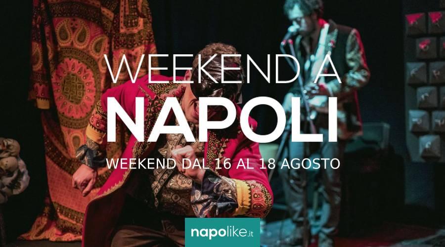 Eventi a Napoli nel weekend dal 16 al 18 agosto 2019