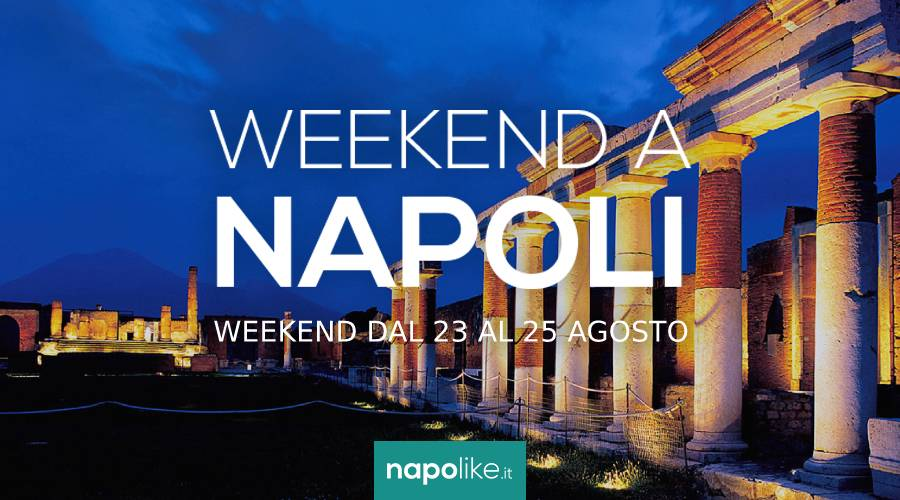 Events in Naples during the weekend from 23 to 25 in August 2019
