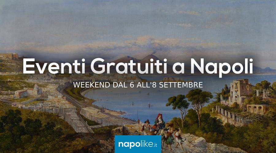 Free events in Naples during the weekend from 6 to 8 September 2019