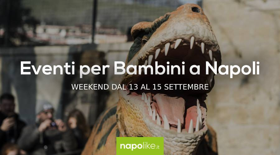 Events for children in Naples during the weekend from 13 to 15 September 2019