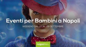 Eventi per bambini a Napoli nel weekend dal 27 al 29 settembre 2019