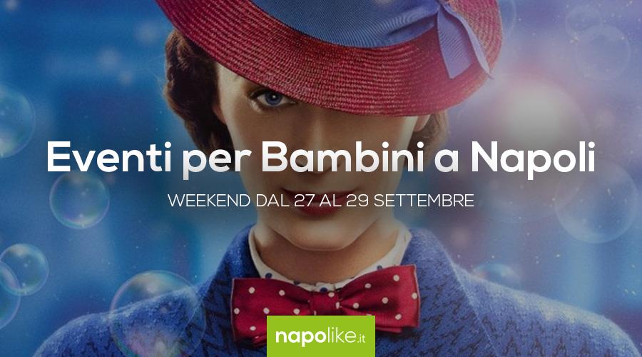 Événements pour les enfants à Naples pendant le week-end de 27 à 29 Septembre 2019