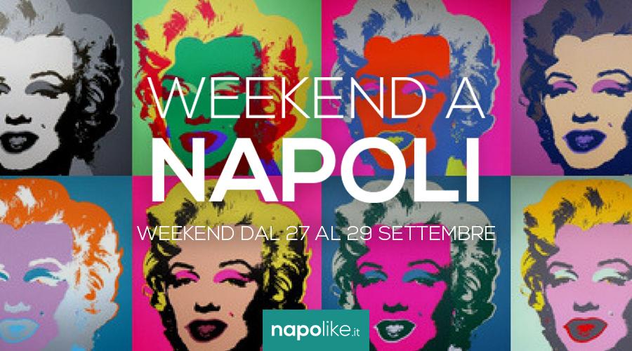 Eventi a Napoli nel weekend dal 27 al 29 settembre 2019