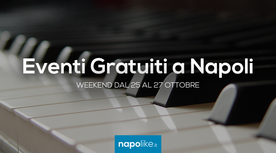 Eventi gratuiti a Napoli nel weekend dal 25 al 27 ottobre 2019