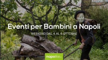 أحداث للأطفال في نابولي خلال عطلة نهاية الأسبوع من 4 إلى 6 October 2019