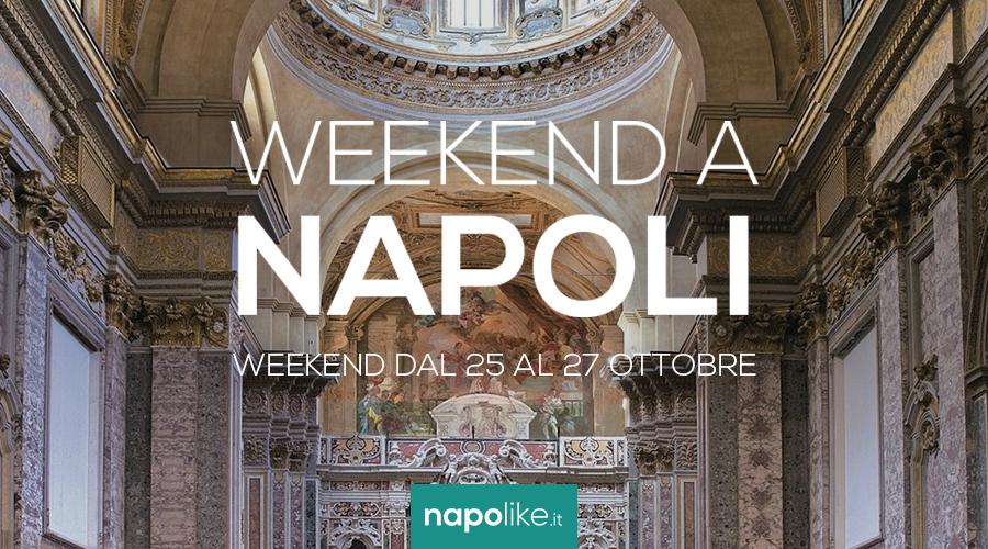 Eventi a Napoli nel weekend dal 25 al 27 ottobre 2019