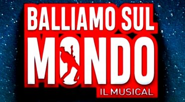 Balliamo Sul Mondo il Musical