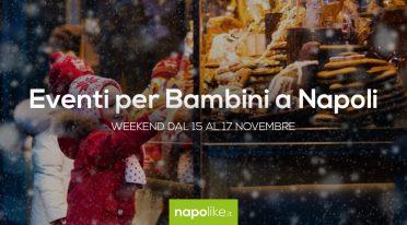 Eventi per bambini a Napoli nel weekend dal 15 al 17 novembre 2019