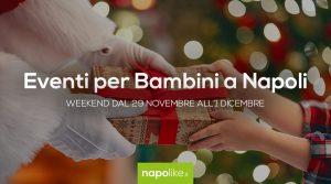 Eventi per bambini a Napoli nel weekend dal 29 novembre all'1 dicembre 2019